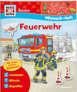 WAS IST WAS Mitmach-Heft, Feuerwehr, Taschenbuch, 24 Seiten, ab 4 Jahren